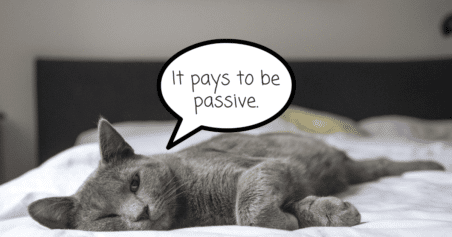 Pays to be Passive